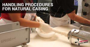 high caliber blog handling procedure natural sausage casing